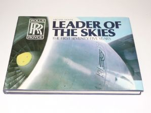 Leader Of The Skies Rolls-Royce: The First Seventy-Five Years (Donne 1981)